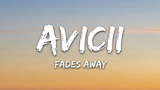 Avicii   Fades Away (Lyrics) Ft. Noonie Bao