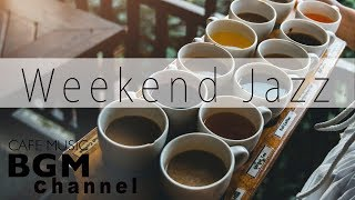 Weekend Jazz Mix   Chill Out Jazz Hiphop & Smooth Jazz Playlists   Relaxing Jazz