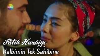 """""""Kalbimin Tek Sahibine"""" Fatih Harbiye"""