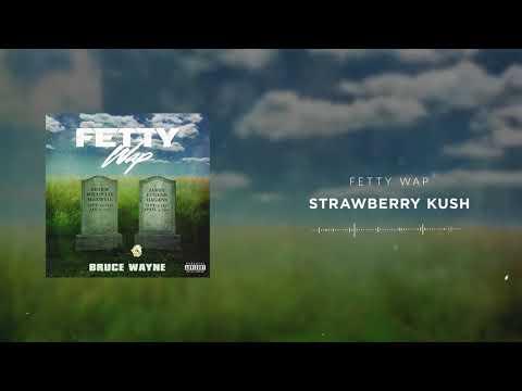 Fetty Wap - Strawberry Kush [Official Audio]