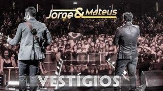 Jorge & Mateus - Vestigio - [Novo DVD Live in London] - (Clipe Oficial)