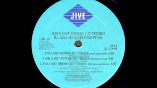 DJ Jazzy Jeff & The Fresh Prince - Girls Ain't Nothing But Trouble (Instrumental Version)
