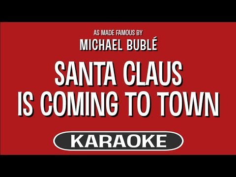 Santa Claus Is Coming To Town (Karaoke Version) - Michael Buble