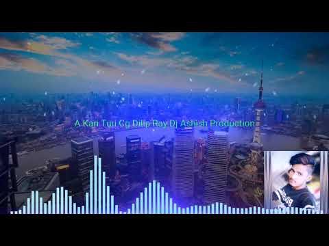 Download New Cg Song A Kari Turi Re Dilip Ray Hit Chhattisgarhi Geet