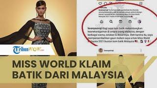 Klaim Batik Buatan Negaranya, Miss World Malaysia Diserang Warganet Indonesia hingga Memohon Maaf