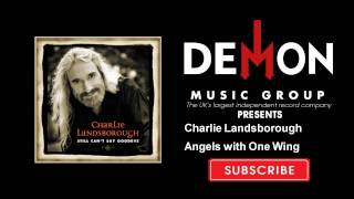 Charlie Landsborough - Angels with One Wing