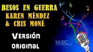 Besos En Guerra   Karen Méndez & Cris Moné   Karaoke (Tono ORIGINAL)