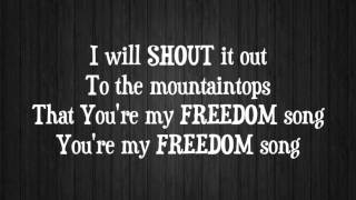 Christy Nockels - Freedom Song - with lyrics (2015)