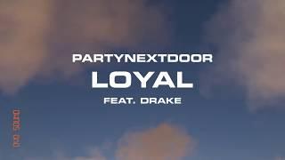 PARTYNEXTDOOR   Loyal Feat. Drake (Uninamise Remix)