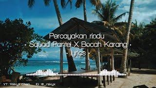 Percayakan Rindu - Squad Pantel X Bocah Karang (lyrics)