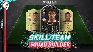 IF Malen Skill Team Squad Builder | FIFA 20 Ultimate Team