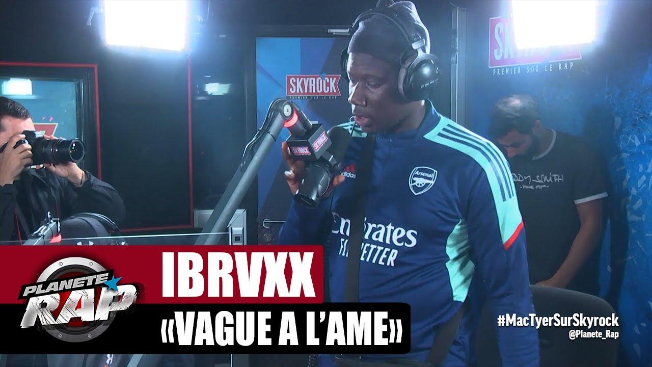 """IBRVXX """"Vague à l'âme"""" #PlanèteRap"""