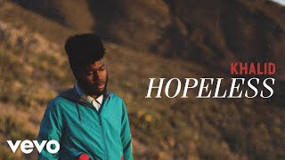Hopeless - Khalid (Video)