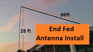 End Fed Antenna Install And QSO