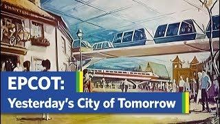 EPCOT: Walt Disneys City Of The Future