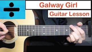 Galway Girl - Ed Sheeran   Guitar Lesson (Tutorial) How to play Chords