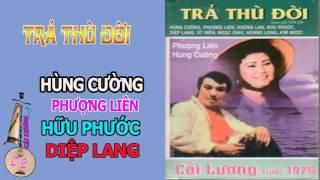 Trả Thù Đời - Hùng Cường, Phượng Liên, Út Hiền, Hương Lan
