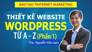 Hướng dẫn tự thiết kế website với Wordpress từ A- Z (Phần 1)