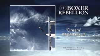 The Boxer Rebellion - Dream
