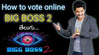 Bigg boss 2 telugu vote   How to vote online for BIGG BOSS Telugu