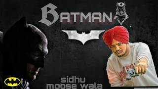 BATMAN - Sidhu Moose Wala  Ft. Byg Byrd ( Latest Punjabi Song)