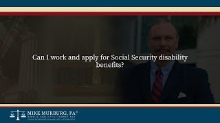 Video thumbnail: Can I work and apply for Social Security disability benefits?