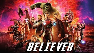 Avengers Infinity War - Believer