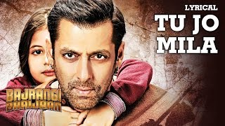 'Tu Jo Mila' Full Song With LYRICS   K.K. | Salman Khan, Harshaali | Bajrangi Bhaijaan