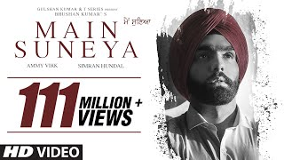 Ammy Virk: Main Suneya Video Song Feat. Simran Hundal, Rohaan |SunnyV, Raj |Navjit B | Bhushan Kumar - Download this Video in MP3, M4A, WEBM, MP4, 3GP