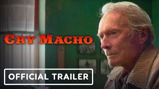 Cry Macho - Official Trailer (2021) Clint Eastwood, Eduardo Minett, Matalia Travern, Dwight Yoakam