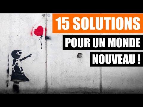 15 SOLUTIONS POUR UN MONDE NOUVEAU !