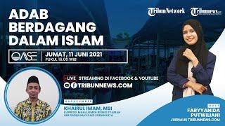 OASE: Adab Berdagang dalam Islam, Bolehkah Berdagang Mengambil Untung Berlebih?