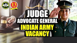 Indian Army Judge Advocate General (JAG) Vacancy- Course 25, Eligibility Criteria and Selection