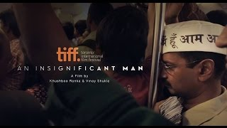 An Insignificant Man   Trailer   Festival 2016