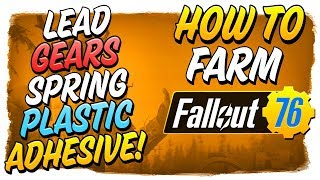 HOW TO FARM Lead, Gears, Springs, Adhesive & Plastic! - Fallout 76 Quick Guide