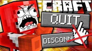 If You Couldn't Leave the Game - Minecraft