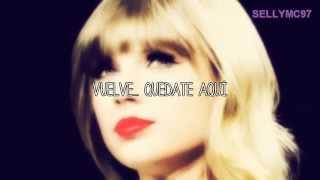 Come Back. Be here - Taylor Swift - Traducida al español