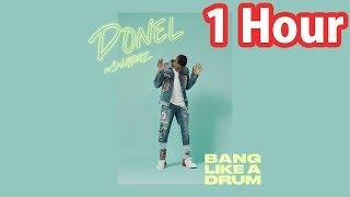 Donel Ft Swarmz Bang Like A Drum | 1 Hour Loop