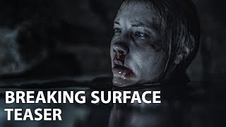 Breaking Surface Teaser is out!
