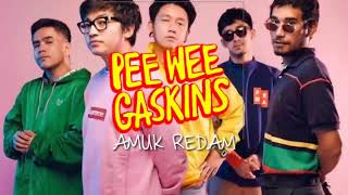 Pee Wee Gaskins   Amuk Redam (Lirik New Single)