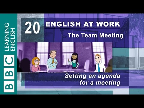 Setting an agenda - 20 - English at Work sets the meeting agenda