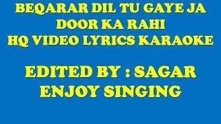 bekarar dil tu gaye ja - door ka rahi - hq video lyrics   - YouTube
