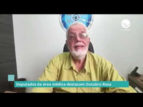 Deputados da área médica destacam Outubro Rosa  (Parte 1) – 01/10/20