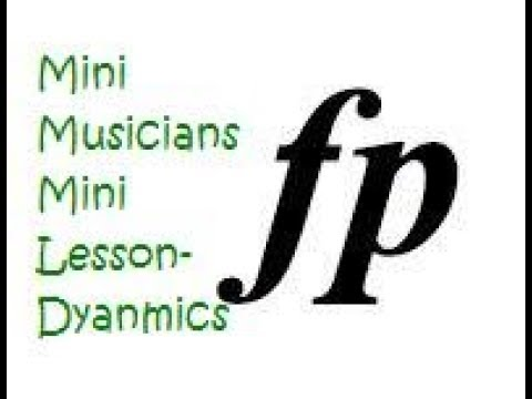 Mini Musicians Mini Lessons - Dynamics