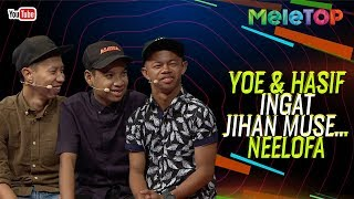 Yoe, Hasif & Syahmi Sazli Drama Spontan, ingat Jihan Muse.. Neelofa! | MeleTOP | Nabil & Jihan Muse