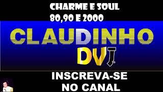 Set Mixado Charme e Soul Claudinho DVJ