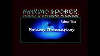 MAXIMO SPODEK, BOLEROS ROMANTICOS, SABRA DIOS, PIANO e INSTRUMENTAL, HOMENAJE A ALVARO CARRILLO
