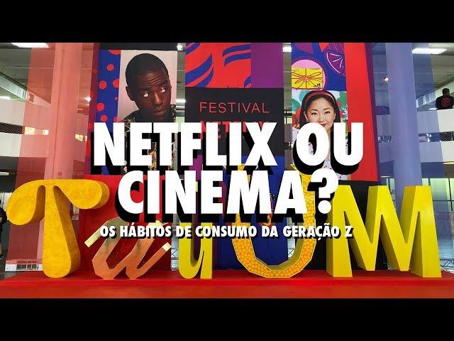 Netflix ou Cinema? Quais os hábitos de consumo da Geração Z?