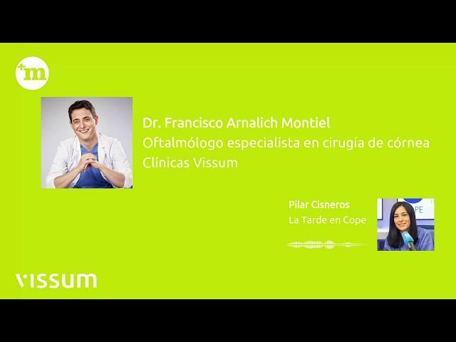 Operación de miopía con lentes intraoculares, por Dr. Francisco Arnalich de Clínicas Vissum - Dr. Francisco Arnalich Montiel
