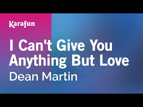 , title : 'Karaoke I Can't Give You Anything But Love - Dean Martin *'